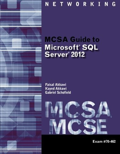 MCSA Guide to Microsoft SQL Server 2012 (Exam 70-462) (Networking (Course Technology)) by Faisal Akkawi (2013-05-31)