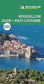 Guide Vert Roussillon, Aude, Pays Cathare Michelin de MICHELIN