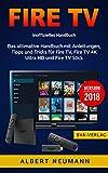 FIRE TV: Das ultimative Handbuch mit Anleitungen