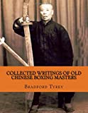 Collected Writings of Old Chinese Boxing Masters