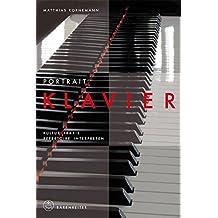 Portrait Klavier: Kultur · Praxis · Repertoire · Interpreten (Instrumenten-Portraits)