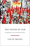 The Tailor of Ulm: A History of Communism - Lucio Magri