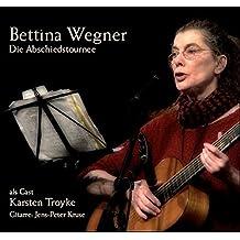 Bettina Wegner: Die Abschiedstournee: als Gast Karsten Troyke / Gitarre: Jens Peter Kruse