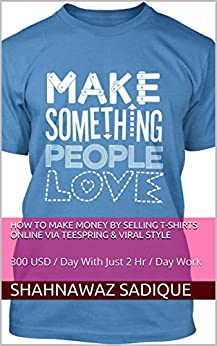 how to make money by selling t shirts online via teespring