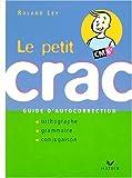 Image de Le Petit Crac CM/6ème. Guide d'autocorrection, Orthographe, Grammaire, Conjugaison