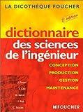 Dictionnaire des sciences de l'ingénieur - Conception, production, gestion, maintenance, 2e édition
