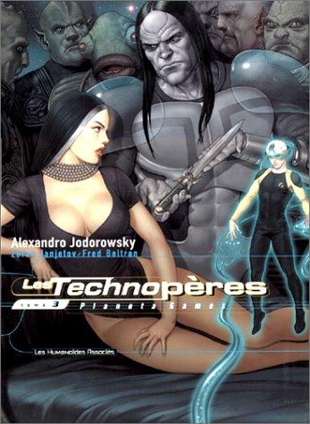 Les Technopères, Tome 3 : Planeta games