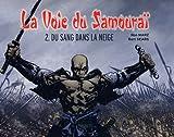 La Voie du Samouraï, Tome 2 : Du sang dans la neige