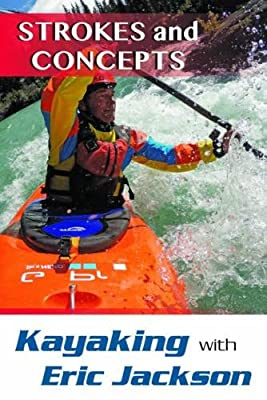 Kayaking with Eric Jackson: Strokes and Concepts by Stackpole Books