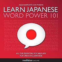 Learn Japanese: Word Power 101: Absolute Beginner Japanese #1