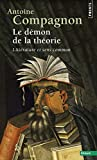 Demon de La Theorie Litteratur et Sens Commun(le) (English and French Edition) by Professor Antoine Compagnon(2014-08-03) - French and European Publications Inc - 01/01/2014
