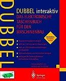 Dubbel interaktiv, Industrielizenz Einzelplatzversion, 1 CD-ROM Das elektronische Taschenbuch für den Maschinenbau. Für Windo