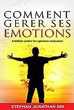 comment gerer ses emotions antidote contre les opinions malsaines succes est un choix gestion du temps motivation prieres millionanaires secrets la grace lamour de dieu prieres combat