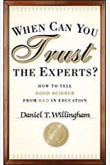 When Can You Trust the Experts?: How to Tell Good Science from Bad in Education Hardcover