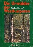Die Urwälder der Westkarpaten -