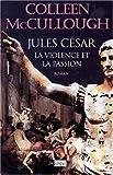 Les maîtres de Rome Tome 5 : Jules César, La violence et la passion