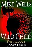 Wild Child, Books 1, 2 & 3: The Trilogy