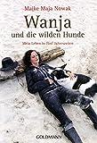 Image de Wanja und die wilden Hunde: Mein Leben in fünf Jahreszeiten