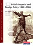 Heinemann Advanced History: British Imperial & Foreign Policy 1846-1980