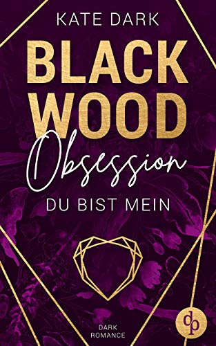 Blackwood Obsession: Du bist mein von [Dark, Kate]