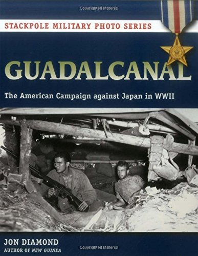 Guadalcanal: The American Campaign Against Japan in WWII (Stackpole Military Photo Series)