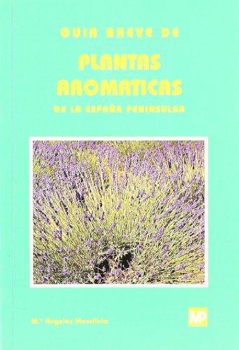 Guía breve de plantas aromáticas de la España peninsular por María Ángeles Mendiola Ubillos