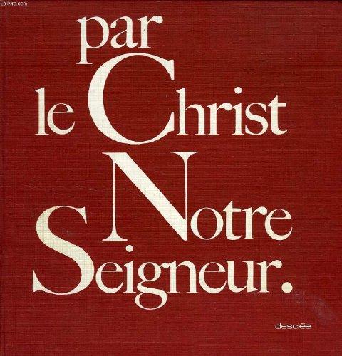 Par le Christ Notre Seigneur