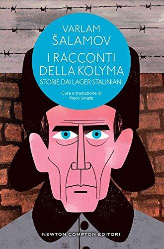 I racconti della Kolyma. Storie dai lager staliniani