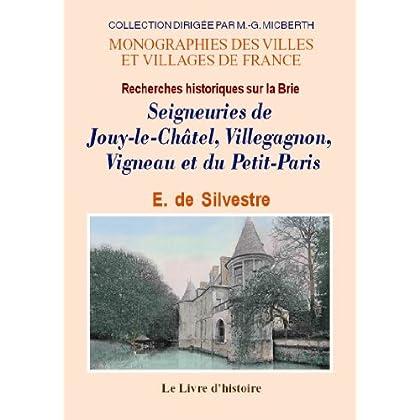 Jouy-le-Chatel, Villegagnon,Vigneau, le Petit-Paris. Recherches Historiques Sur la Brie