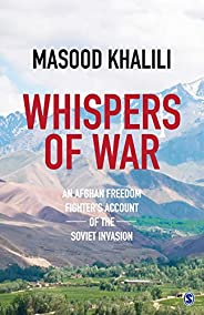 Whispers of War: An Afghan Freedom Fighter's Account of the Soviet Invasion