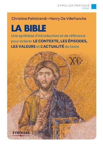 La Bible: Une synthèse d'introduction et de référence pour éclairer le contexte, les épisodes, les valeurs et l'actualité du texte