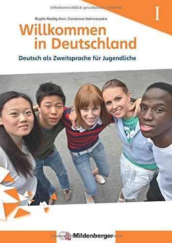 Willkommen in Deutschland - Deutsch als Zweitsprache für Jugendliche, Heft I