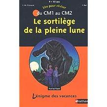 Le sortilège de la pleine lune : Du CM1 au CM2