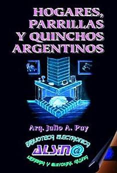Hogares, Parrillas y Quinchos Argentinos de [Puy, Julio]