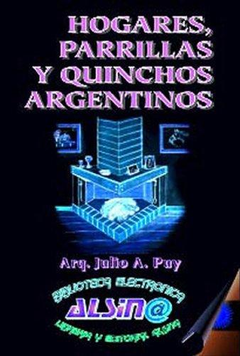 Hogares, Parrillas y Quinchos Argentinos eBook: Julio Puy ...