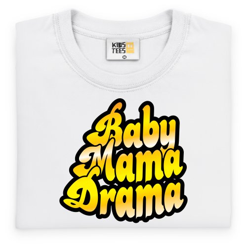 Baby Mama Drama Kinder T-Shirt, Kinder Wei