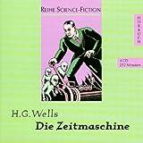 Die Zeitmaschine, 4 Audio-CDs - Herbert G. Wells