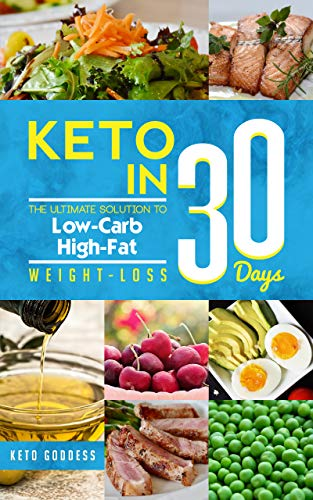 Keto in 30 Days: The Ultimate solution to Low-Carb, High-Fat Weight-Loss (Ketodiet Book 1) (English Edition)