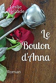 Le Bouton d'Anna par Leslie Héliade