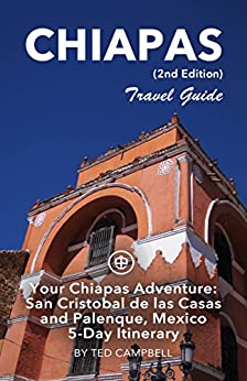 your-chiapas-adventure-san-cristobal-de-las-casas-and-palenque-mexico-travel-guide-unanchor-5-day-itinerary-english-edition