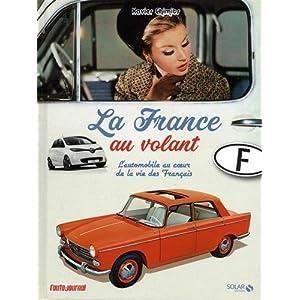 La France au volant – L'automobile au coeur de la vie des Français
