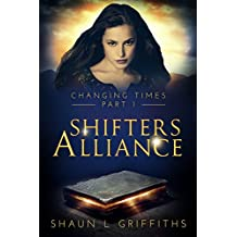 Shifters Alliance (CHANGING TIMES Book 1) (English Edition)