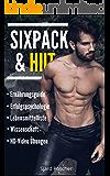 FETT WEG - SixPack & Bauchmuskeln: Das beste System zu stahlharten Bauchmuskeln und einem wahren Six Pack (Fettverbrennung, Muskelaufbau, Training, Kraftsport)