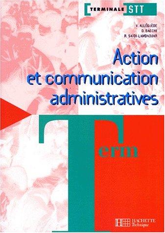 Action et communication administratives : terminale STT, élève