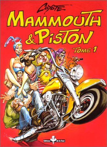 Mammouth & Piston : Tome 1