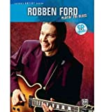 [(Robben Ford -- Playin' the Blues: Guitar Tab, Book & CD)] [Author: Robben Ford] published on (August, 1993)