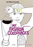 My fashion coloriages: 100 pièces de mode à colorier