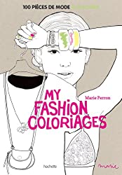 My fashion coloriages: 100 pièces de mode à colorier