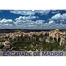 Escapade de Madrid (Calendrier mural 2018 DIN A3 horizontal): Mes impressions des alentours de Madrid (Calendrier mensuel, 14 Pages ) (Calvendo Places)