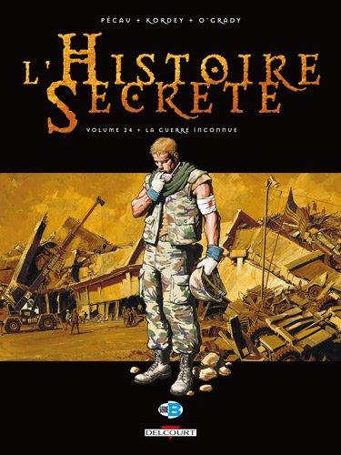 Histoires secrètes T24 La guerre inconnue par Jean-Pierre Pécau, Igor Kordey, Fred Blanchard